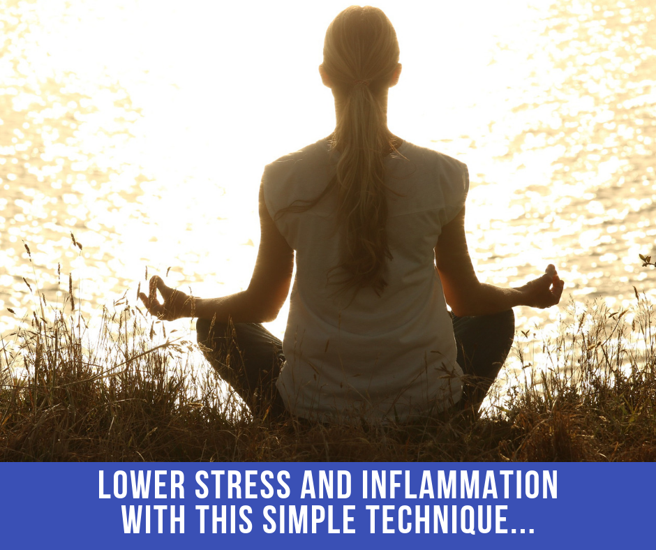 Lower Stress And Inflammation With This Simple Technique