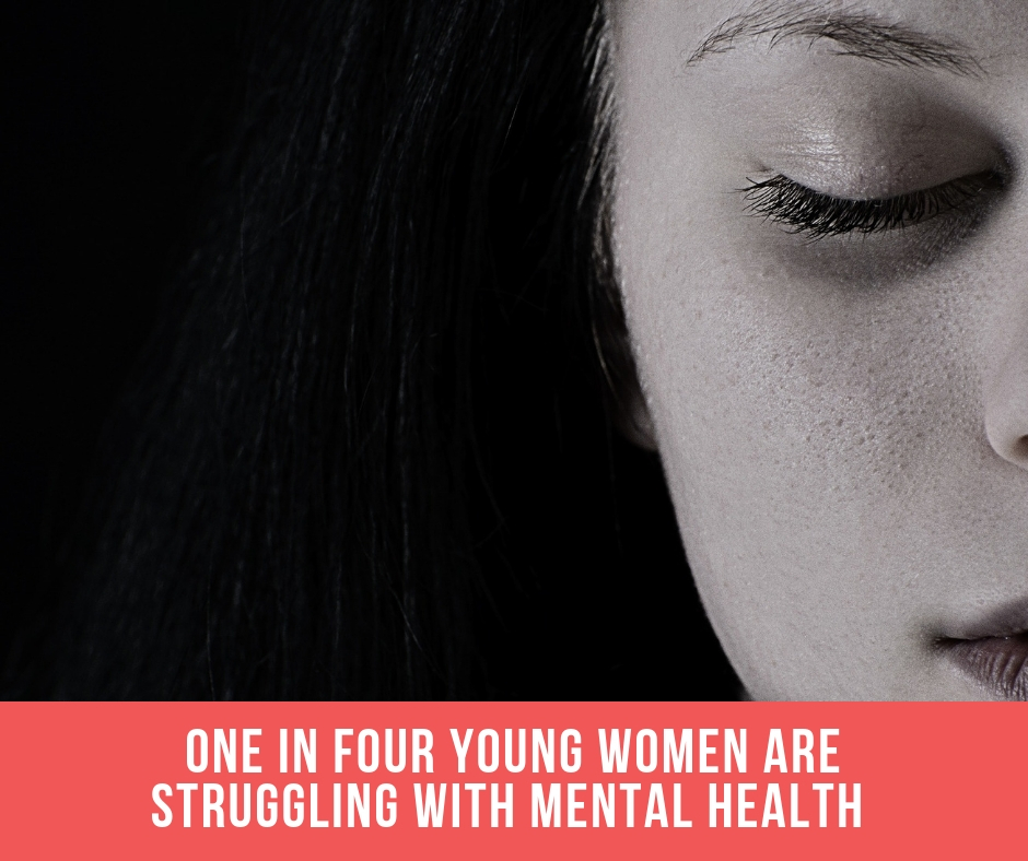 One In Four Young Women Struggling With Mental Health