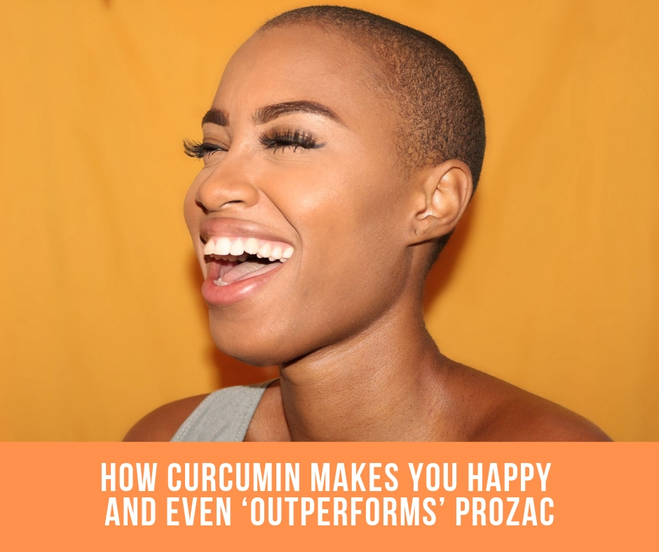 How Curcumin Makes You Happy And Even 'Outperforms' Prozac