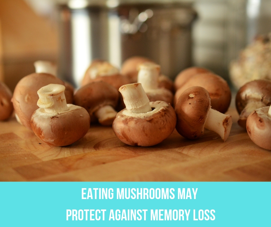 Eating Mushrooms May Protect Against Memory Loss
