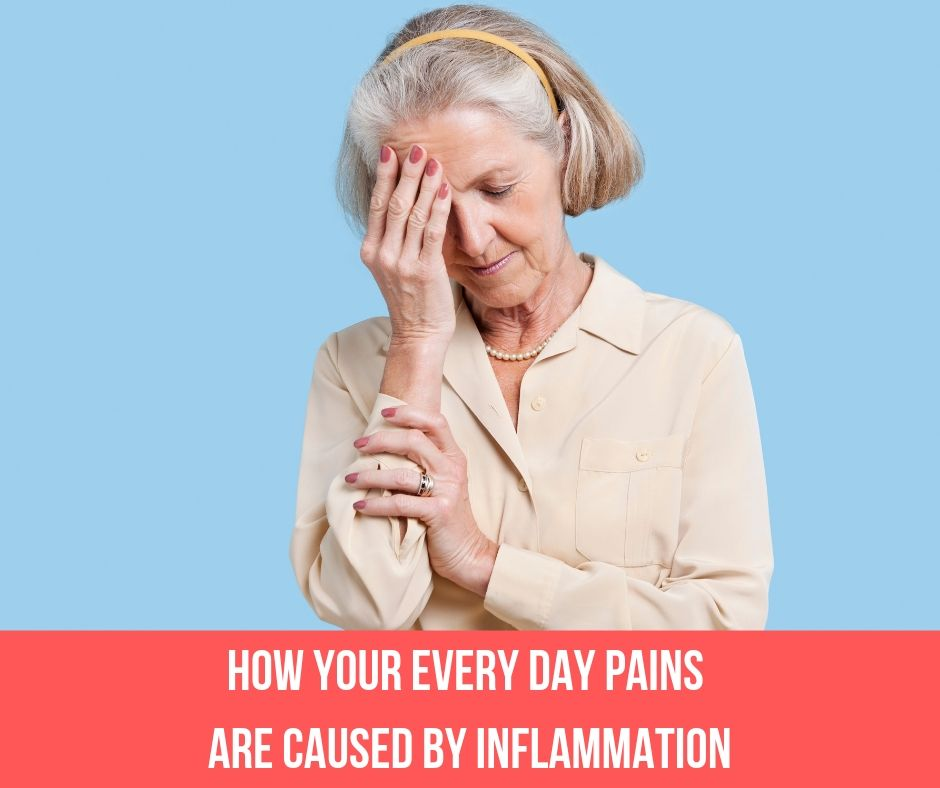 How Your Every Day Pains Are Caused By Inflammation